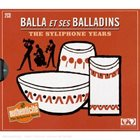 BALLA ET SES BALLADINS The Syliphone Years album cover