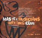 BALLAKÉ SISSOKO Ballake Sissoko - Petrolukas Halkias - Rakesh Chaurasia - Shubhankar Banerjee - Devashish Dey - Rabindra Goswami : Master Musicians Meeting Club (Volume 1) album cover