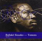 BALLAKÉ SISSOKO Tomora album cover