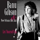 BANU GIBSON Let Yourself Go! (with New Orleans Hot Jazz) album cover