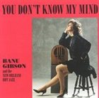 BANU GIBSON You Don't Know My Mind (with New Orleans Hot Jazz) album cover