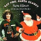 BANU GIBSON Zat You, Santa Claus? (with New Orleans Hot Jazz) album cover