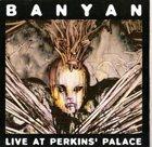 BANYAN Live At Perkins' Palace album cover