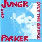 BARB JUNGR Barb Jungr & Michael Parker : Over The Bridge album cover