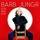 BARB JUNGR Bob, Brel and Me album cover
