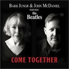 BARB JUNGR Come Together: Barb Jungr and John McDaniel Perform The Beatles album cover