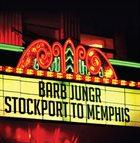 BARB JUNGR Stockport To Memphis album cover
