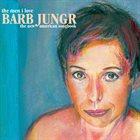 BARB JUNGR The Men I Love album cover