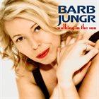 BARB JUNGR Walking In The Sun album cover