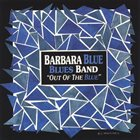 BARBARA BLUE Barbara Blue Blues Band ‎: Out Of The Blue album cover