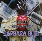 BARBARA BLUE Love Money Can't Buy album cover