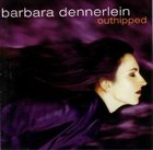 BARBARA DENNERLEIN Outhipped album cover