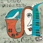 BARBARA DENNERLEIN Tribute to Charlie album cover