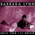 BARBARA LYNN Until Then I'll Suffer album cover