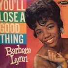 BARBARA LYNN You'll Lose A Good Thing album cover
