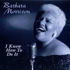 BARBARA MORRISON I Know How To Do It album cover