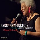 BARBARA MORRISON I Wanna Be Loved album cover