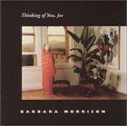 BARBARA MORRISON Thinking of You, Joe album cover