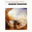 BARBARA THOMPSON Songs from the Center of the Earth album cover