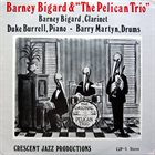 BARNEY BIGARD Barney Bigard & the Pelican Trio album cover