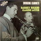 BARNEY BIGARD Barney Bigard - Claude Luter : Swinging Clarinets (aka Paris - 14 & 15 Décembre 1960) album cover