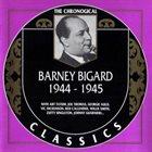BARNEY BIGARD The Chronological Classics: Barney Bigard 1944-1945 album cover