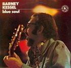 BARNEY KESSEL Blue Soul album cover