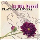 BARNEY KESSEL Plays For Lovers (1953-1988) album cover