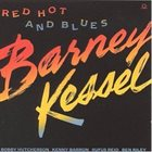 BARNEY KESSEL Red Hot and Blues album cover