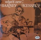 BARNEY KESSEL What's New... Barney Kessel? album cover