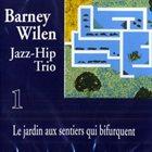BARNEY WILEN Jazz-Hip Trio : Le Jardin Aux Sentiers Qui Bifurquent album cover