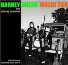 BARNEY WILEN Moshi Too: Unreleased Tapes Recorded in Africa 1969-1970 album cover