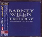 BARNEY WILEN Trilogy -The Complete Last 3 Works album cover