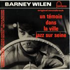 BARNEY WILEN Un Temoin Dans La Ville & Jazz Sur Seine album cover