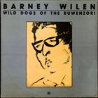 BARNEY WILEN Wild Dogs of the Ruwenzori album cover
