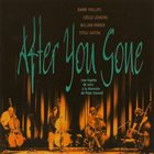 BARRE PHILLIPS After You Gone (with Joëlle Léandre, William Parker, Tetsu Saitoh) album cover