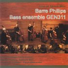 BARRE PHILLIPS Barre Phillips / Bass Ensemble GEN311 ‎: Live At Space Who album cover