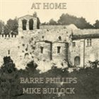 BARRE PHILLIPS Barre Phillips / Mike Bullock : At Home album cover