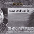 BARRE PHILLIPS Barre Phillips - Serge Pesce - Jean Luc Danna : Jazzd'aià album cover