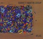 BARRETT MARTIN Barrett Martin Group : Atlas album cover