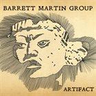 BARRETT MARTIN Barrett Martin Group : Artifact album cover