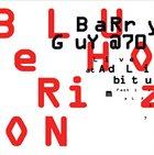 BARRY GUY Barry Guy@70 - Blue Horizon - Live At Ad Libitum Festival 2017 album cover