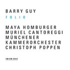 BARRY GUY Folio (Munchener Kammerorchester feat. conductor: Christoph Poppen) album cover