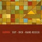 BARRY GUY Guy  - Dick - Raine-Reusch : GuDiRa album cover