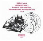 BARRY GUY Improvisations Are Forever Now (1977-9) (with Howard Riley / Philipp Wachsmann) album cover