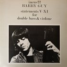 BARRY GUY Statements V-XI For Double Bass & Violone album cover