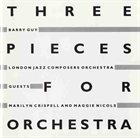 BARRY GUY Three Pieces (with London Jazz Composers Orchestra) album cover