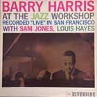 BARRY HARRIS At The Jazz Workshop album cover