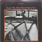 BARRY HARRIS Chasin' The Bird album cover