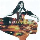 BASIA (BASIA TRZETRZELEWSKA) Basia On Broadway: Live At The Neil Simon Theatre album cover